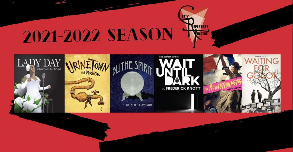 CRT 2021-2022 Season: Lady Day at Emerson's Bar and Grill, Urinetown, Blithe Spirit, Wait Until Dark, The Revolutionists, and Waiting For Godot.
